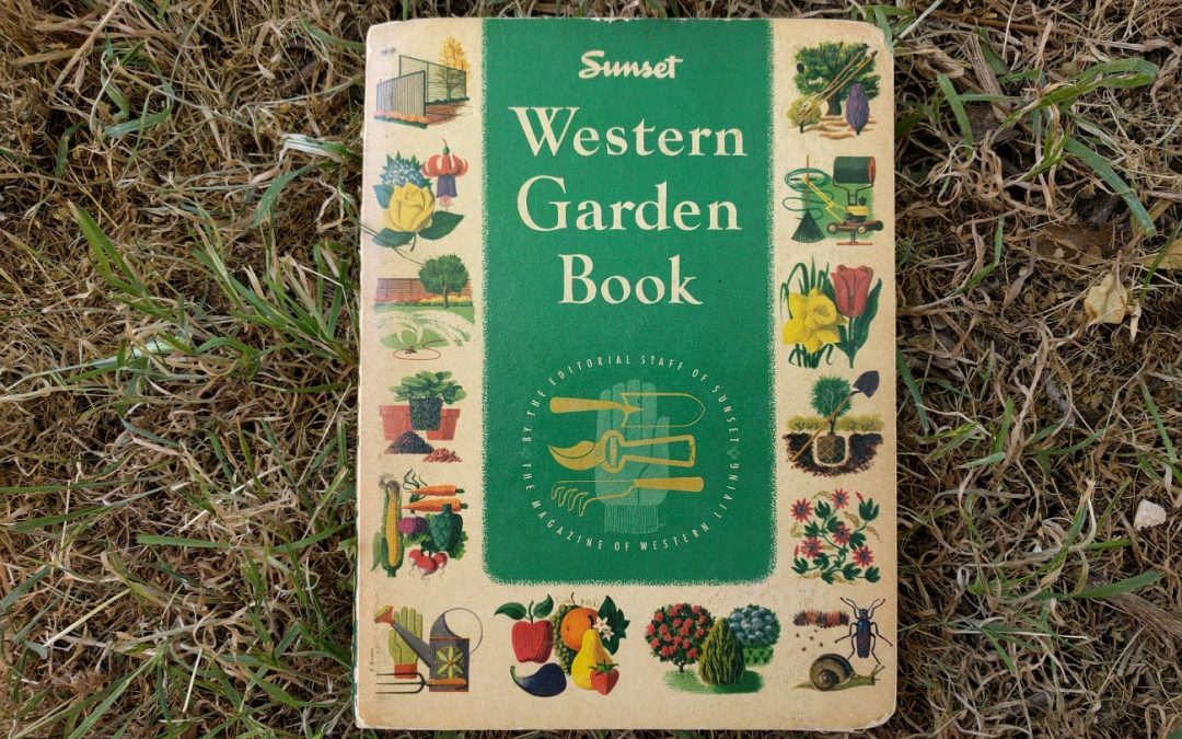 Reading my grandma's 1961 Sunset Western Garden Book (My, how things have changed)